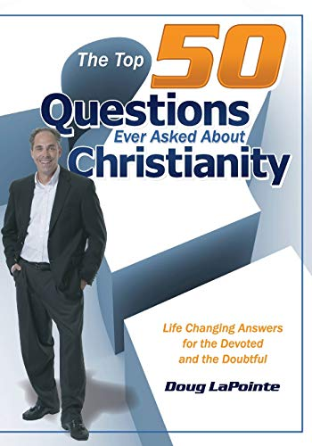 9781480278738: The Top 50 Questions Ever Asked About Christianity: Life Changing Answers for the Devoted and the Doubtful