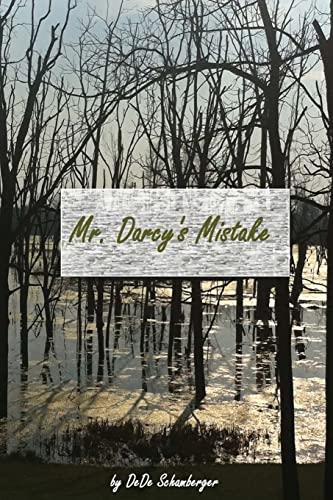 9781480280205: Mr. Darcy's Mistake: A Variation on Pride and Prejudice