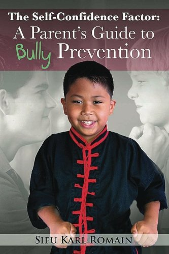 9781480280656: The Self-Confidence Factor: A Parent's Guide to Bully Prevention