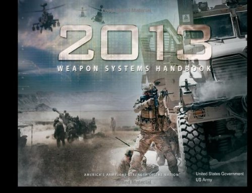 9781480282346: 2013 US Army Weapon Systems Handbook