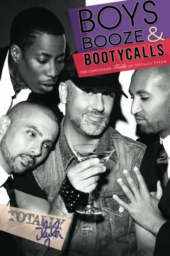 9781480282490: Boys, Booze & Booty Calls: The Continued Tails of Totally Tyler