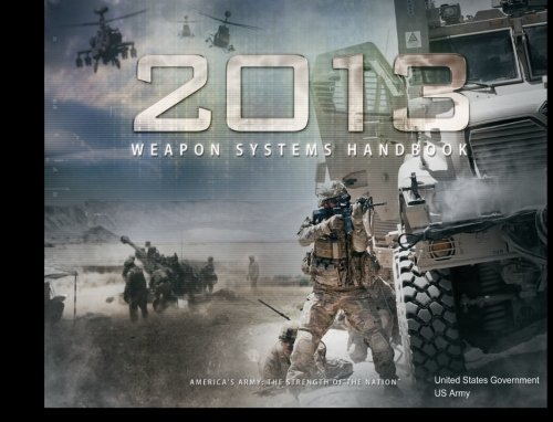 9781480282520: 2013 US Army Weapon Systems Handbook
