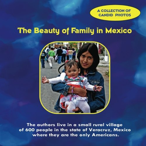 9781480283404: The Beauty of Family in Mexico: A Collection of Candid Photos