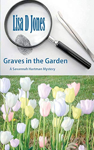 9781480283886: Graves in the Garden: A Savannah Hartman Mystery