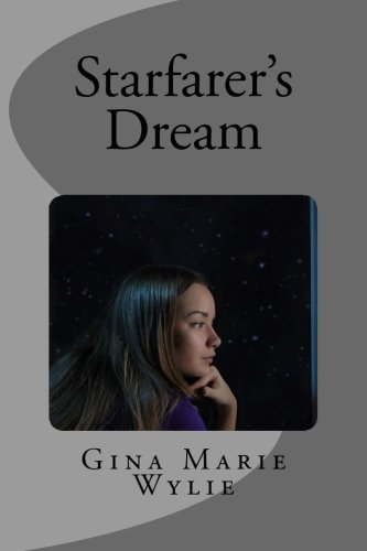 Starfarer's Dream (Studies in Macroeconomic History): Gina Marie Wylie