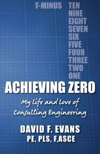 9781480284289: Achieving Zero: My life and love of Consulting Engineering
