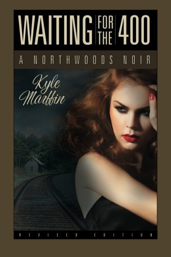 9781480285347: Waiting For The 400: A Northwoods Noir