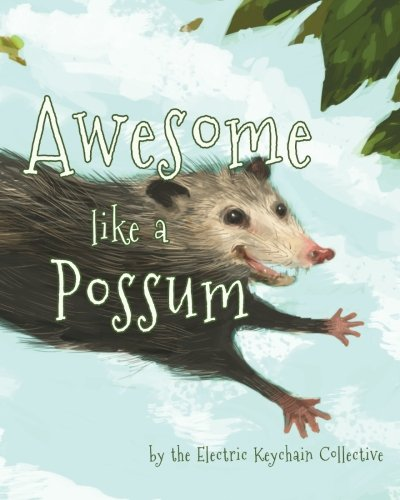 9781480286030: Awesome like a Possum: by The Electric Keychain Collective