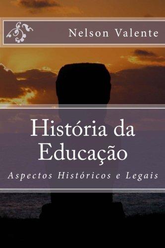 9781480287303: História da Educação: Aspectos Históricos e Legais (Portuguese Edition)