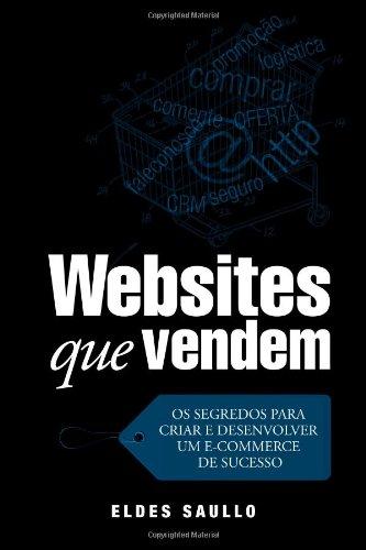 9781480288065: Websites que Vendem: Os Segredos Para Criar e Desenvolver um E-Commerce de Sucesso (Portuguese Edition)