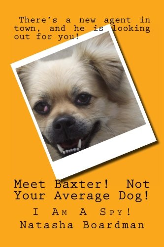 Meet Baxter! Not Your Average Dog! (Paperback): Natasha Boardman