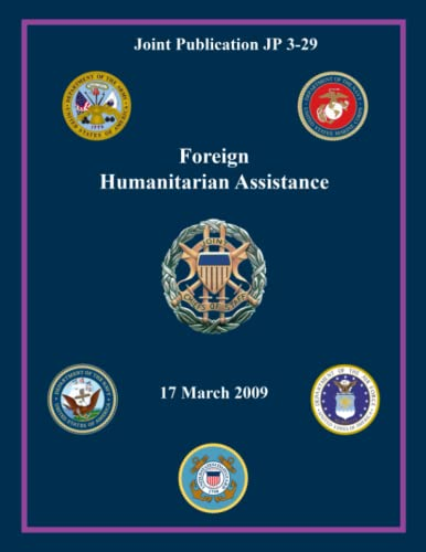 9781480289246: Joint Publication JP 3-29 Foreign Humanitarian Assistance 17 March 2009