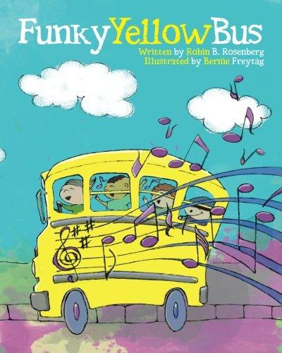 Funky Yellow Bus: Robin B. Rosenberg
