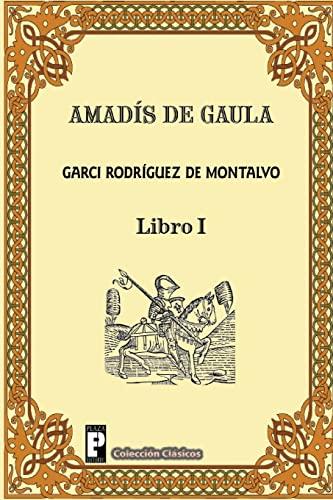 9781480290105: Amadis de Gaula (Libro 1) (Spanish Edition)