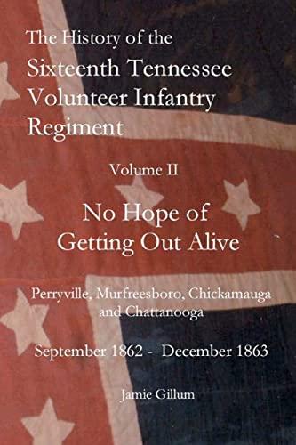 2: The History of the SixteenthTennessee Volunteer: Gillum, Jamie