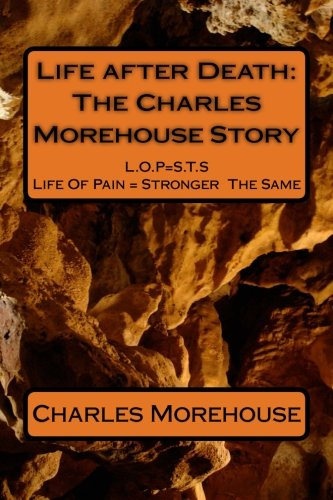 9781480291577: Life after Death: The Charles Morehouse Story (Life After Death-Part I) (Volume 24)