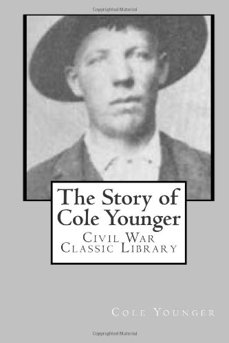 9781480291959: The Story of Cole Younger: Civil War Classic Library