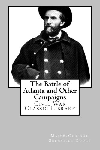 9781480292673: The Battle of Atlanta and Other Campaigns: Civil War Classic Library