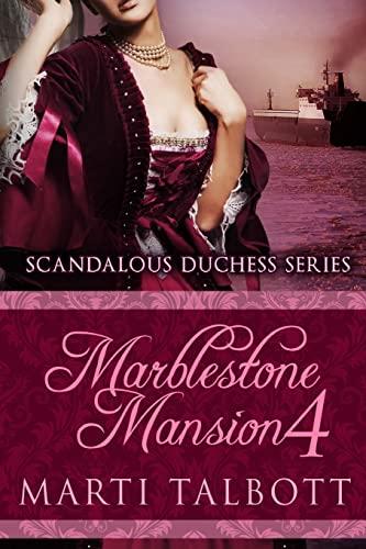 Marblestone Mansion, Book 4: (Scandalous Duchess Series): Talbott, Marti