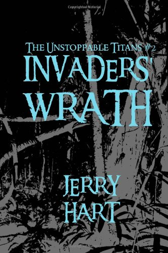 9781480294653: Invaders' Wrath (The Unstoppable Titans #2)