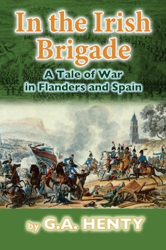 9781480295407: In the Irish Brigade: A Tale of War in Flanders and Spain