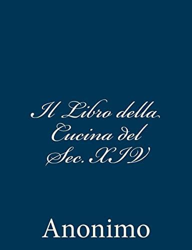 9781480296909: Il Libro Della Cucina Del Sec. XIV