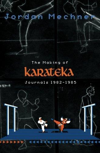 9781480297234: The Making of Karateka: Journals 1982-1985