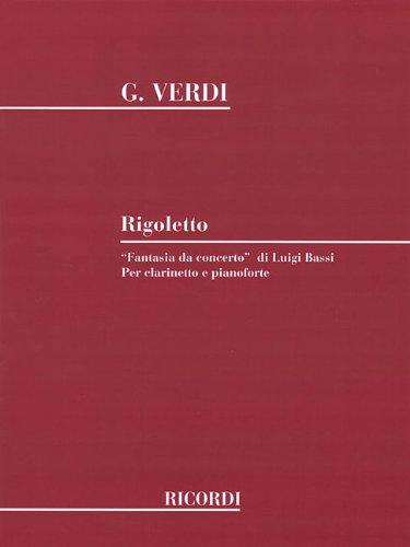 9781480304871: Rigoletto: Fantasia Da Concerto di Luigi Bassi Per Clarinetto e Pianoforte
