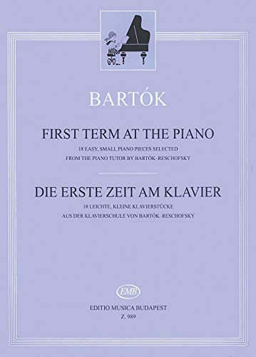 9781480305069: First Term at the Piano / Die Erste Zeit Am Klavier: 18 Easy, Small Piano Pieces Selected from the Piano Tutor / 18 Leichte, Kleine Klavierstucke Aus Der Klavierschule
