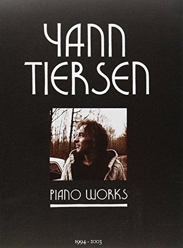 YANN TIERSEN: PIANO WORKS (PIANO SOLO SOME W/LYRICS) 6 SONGS FROM AMELIE (FRENCH) Format: ...