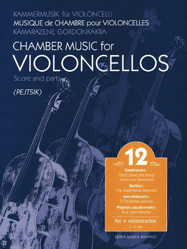 9781480305175: Chamber Music for Violoncellos Vol. 12 for 4 Cellos (Score and Parts)