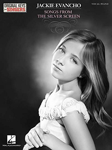 Jackie Evancho - Songs From The Silver Screen Original Keys for Singers: Evancho, Jackie