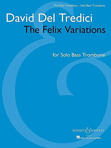 THE FELIX VARIATIONS - SOLO BASS TROMBONE: BOOSEY & HAWKES US