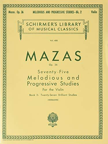 75 Melodious And Progressive Studies, Op. 36: Mazas, Jacques F.