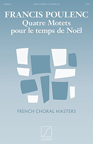 Quatre motets pour le temps de noël: Satb A cappella