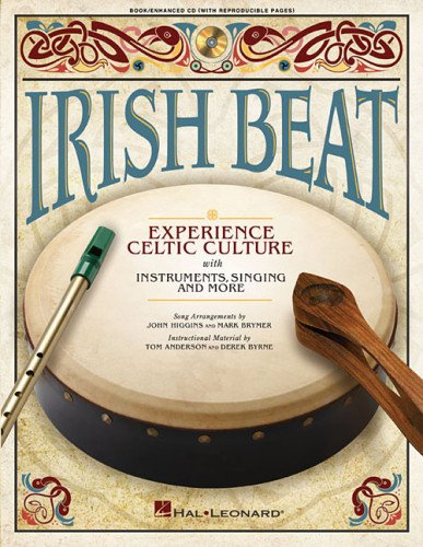 Irish Beat: Experience Celtic Culture with Instruments, Singing and More: Brymer, Mark; Higgins, ...