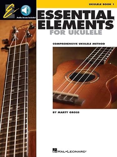 Essential Elements for Ukulele, Book 1: Comprehensive Ukulele Method [With CD (Audio)]: Gross, ...