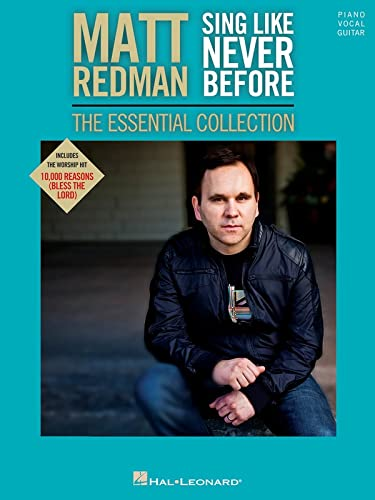 Matt Redman - Sing Like Never Before: The Essential Collection (1480329886) by Matt Redman
