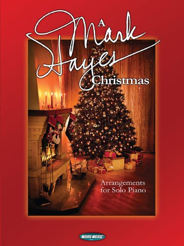 9781480330191: A Mark Hayes Christmas: Arrangements for Solo Piano
