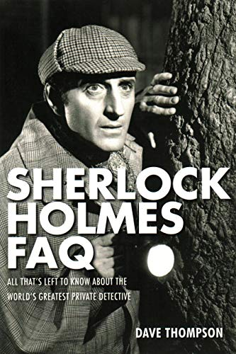 9781480331495: Sherlock Holmes FAQ: All That's Left to Know About the World's Greatest Private Detective