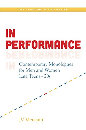 9781480331570: In Performance: Contemporary Monologues for Men and Women Late Teens-20s (Applause Acting Series)