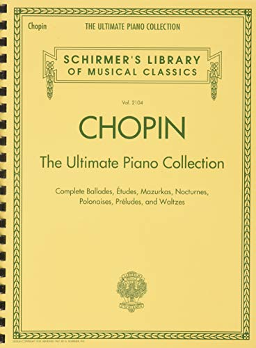 9781480332782: Chopin: The Ultimate Piano Collection: Schirmer's Library of Musical Classics Vol. 2104