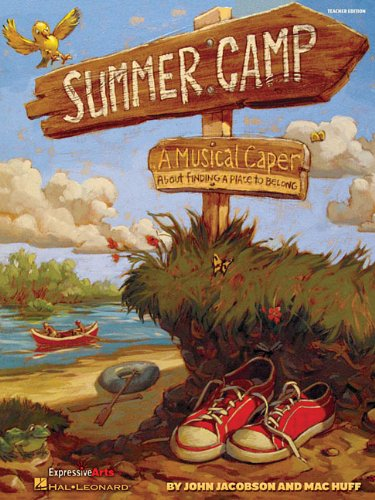 Summer Camp: A Musical Caper About Finding a Place to Belong! (Performance Kit w/CD)