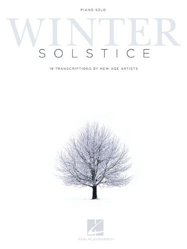 Winter Solstice: 19 Transcriptions by New Age Artists: Hal Leonard Publishing Corporation