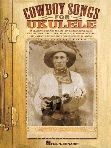Cowboy Songs for Ukulele: Hal Leonard Publishing Corporation