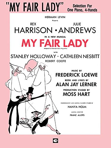 9781480340022: MY FAIR LADY SELECTION FOR ONE PIANO 4 HANDS DUET