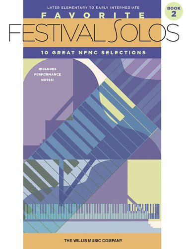 Favorite Festival Solos - Book 2: Later Elementary to Early Intermediate Level