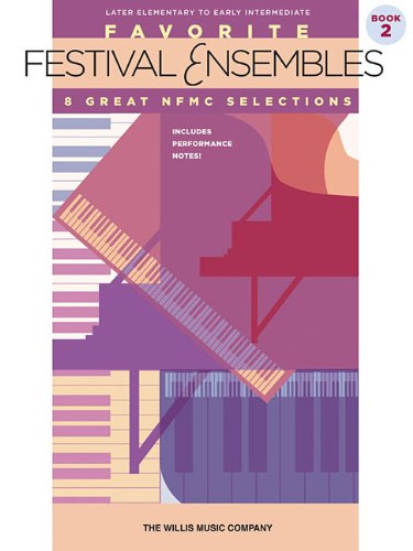 9781480341982: Favorite Festival Ensembles - Book 2: Later Elementary to Early Intermediate Level
