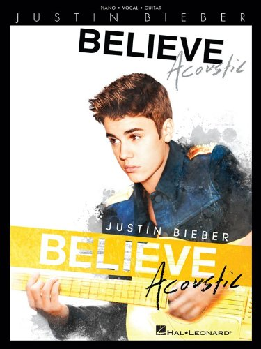 9781480342224: Justin Bieber - Believe: Acoustic (Piano/Vocal/Guitar)
