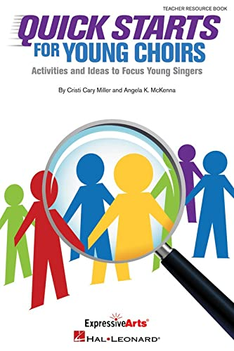 9781480342262: Quick Starts for Young Choirs: Activities and Ideas to Focus Your Singers